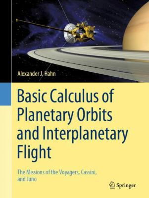 book cover: Basic Calculus of Planetary Orbits and Interplanetary Flight