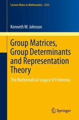 Coberta del llibre: Group matrices, group determinants and representation theory : the mathematical legacy of Frobenius
