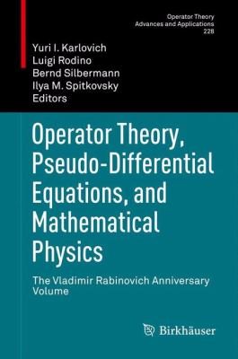 book cover: Operator Theory, Pseudo-Differential Equations, and Mathematical Physics
