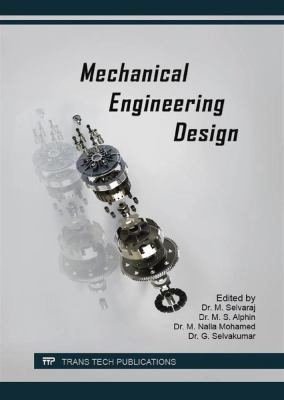 Cover Art for mechanical engineering design by M. Selvaraj (Editor); M. S. Alphin (Editor); M. Nalla Mohamed (Editor); G. Selvakumar (Editor)