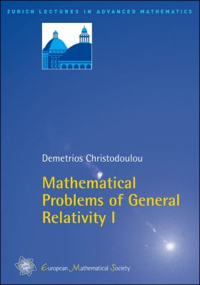 book cover: Mathematical Problems of General Relativity I