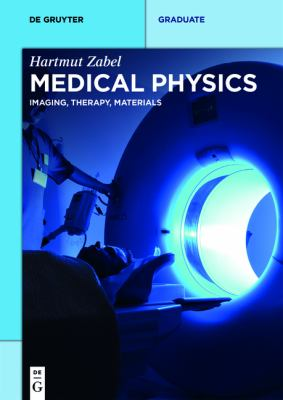 Book cover of Medical Physics Vol. 1 - Physical Aspects of Organs and Imaging - click to open in a new window