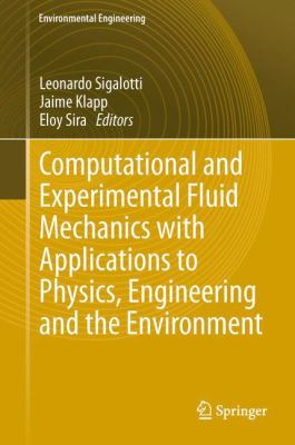 book cover: Computational and Experimental Fluid Mechanics with Applications to Physics, Engineering and the Environment