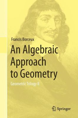book cover: An Algebraic Approach to Geometry