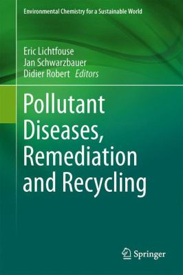 Book Cover: Pollutant Diseases, Remediation and Recycling