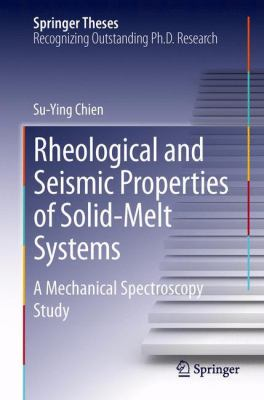 Book Cover : Rheological and Seismic Properties of Solid-Melt Systems