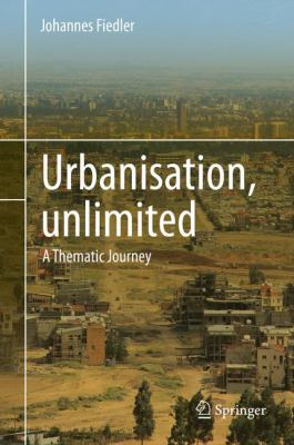 Book Cover : Urbanisation Unlimited : a thematic journey