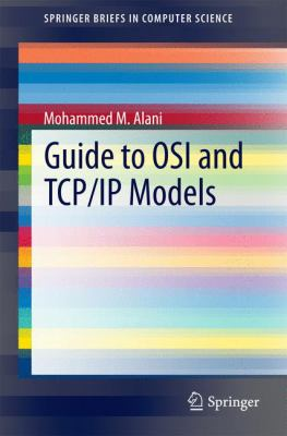 Cover Art for Guide to OSI and TCP/IP Models byMohammed M. Alani