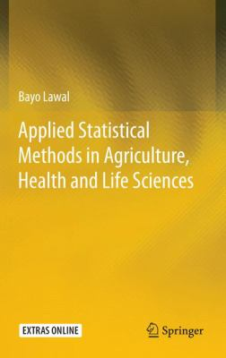 Book cover: Applied Statistical Methods in Agriculture, Health and Life Sciences