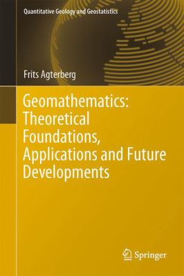 Book Cover : Geomathematics: Theoretical Foundations, Applications and Future Developments