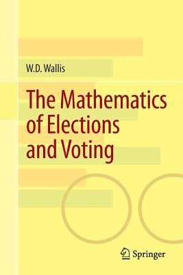 book cover The Mathematics of Elections and Voting