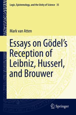 book cover: Essays on Godel's Reception of Leibniz, Husserl, and Brouwer