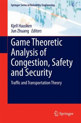 book cover: Game Theoretic Analysis of Congestion, Safety and Security