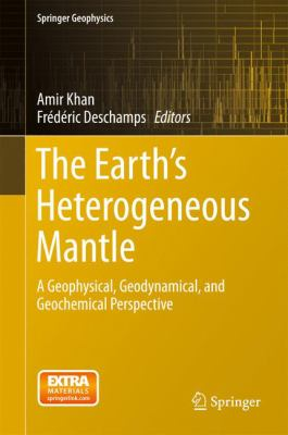 Book Cover : The Earth's Heterogeneous Mantle : a geophysical, geodynamical, and geochemical perspective