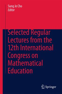 book cover: Selected Regular Lectures from the 12th International Congress on Mathematical Education
