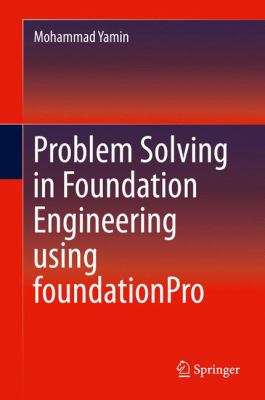 book cover: Problem Solving in Foundation Engineering Using FoundationPro