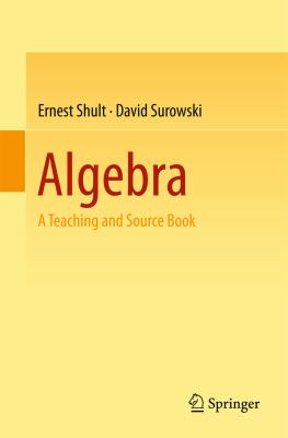 book cover: Algebra: a teaching and source book