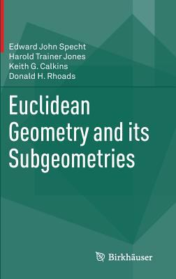 book cover: Euclidean Geometry and Its Subgeometries