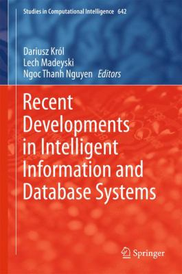 book cover:   Recent Developments in Intelligent Information and Database Systems