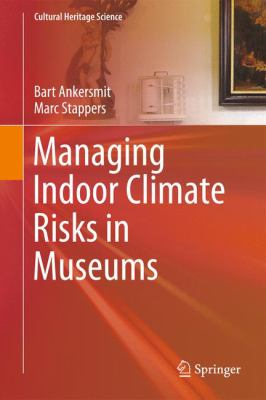 Managing Indoor Climate Risks in Museums, 2017