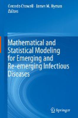 book cover: Mathematical and Statistical Modeling for Emerging and Re-Emerging Infectious Diseases