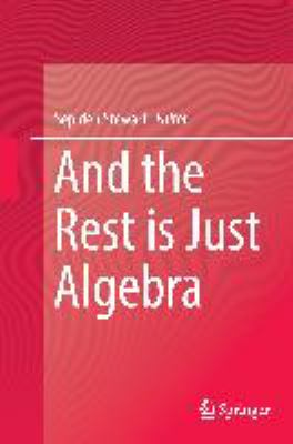 book cover: And the Rest Is Just Algebra