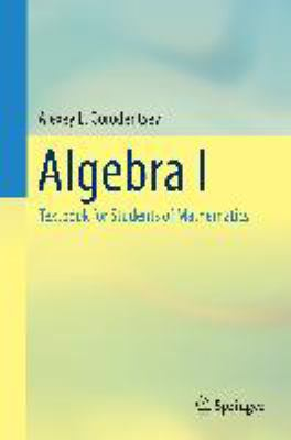 book cover: Algebra I: textbook for students of mathematics