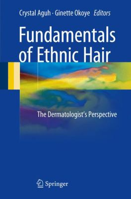 Fundamentals of Ethnic Hair : The Dermatologist's Perspective