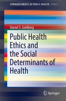 Book cover: Public health ethics and the social determinants of health