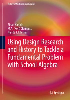 book cover: Using Design Research and History to Tackle a Fundamental Problem with School Algebra