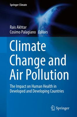 Book Cover : Climate Change and Air Pollution : the impact on human health in developed and Developing Countries
