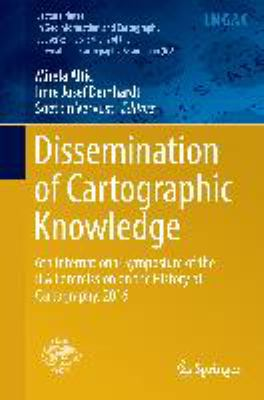 Book Cover : Dissemination of Cartographic Knowledge 6th International Symposium of the ICA Commission on the History of Cartography, 2016