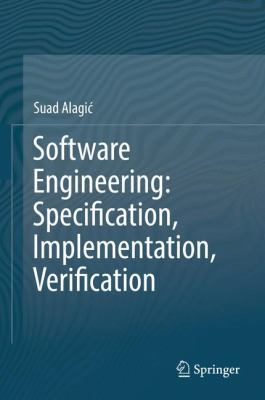 book cover: Software Engineering: Specification, Implementation, Verification