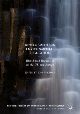 Book Cover : Developments in environmental regulation : risk based regulation in the UK and Europe