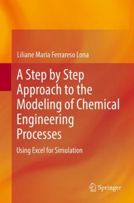 book cover: A Step-by-Step Approach to the Modeling of Chemical Engineering Processes