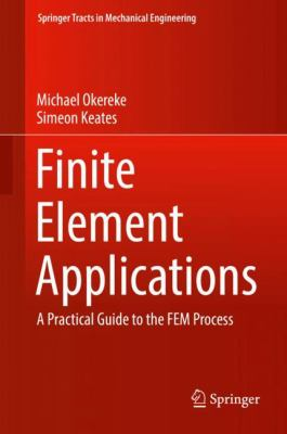Book Cover: Finite element applications: a practical guide to the FEM process