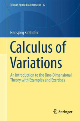 book cover: Calculus of Variations: an introduction to the one-dimensional theory with examples and exercises