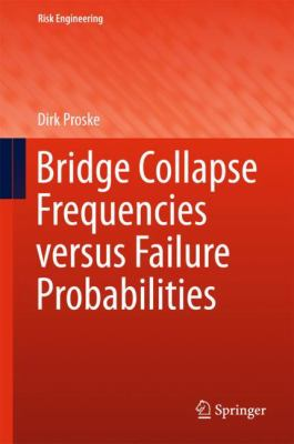 book cover: Bridge Collapse Frequencies Versus Failure Probabilities