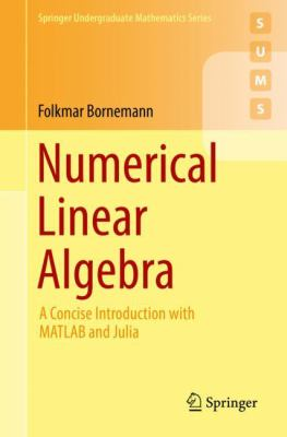 book cover: Numerical Linear Algebra: a concise introduction with MATLAB and Julia