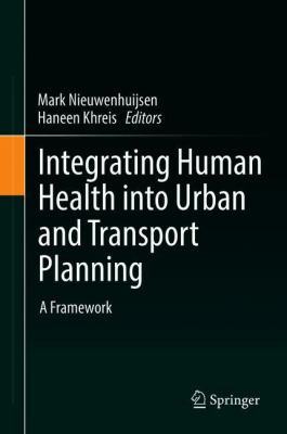 book cover: Integrating Human Health into Urban and Transport Planning