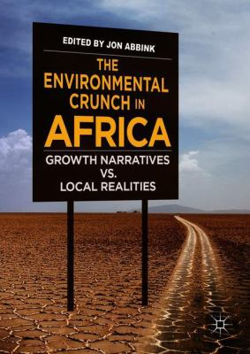 Book Cover : The environmental crunch in Africa : growth narratives vs local realities