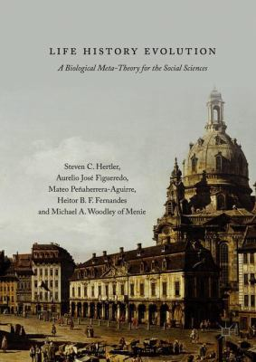 Book Cover : Life History Evolution : a biological meta-theory for the social sciences