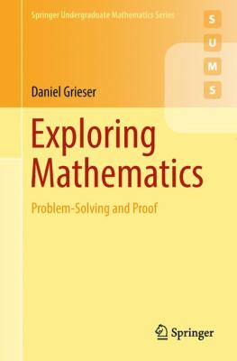 book cover: Exploring Mathematics: problem-solving and proof
