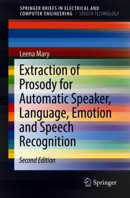 book cover: Extraction of Prosody for Automatic Speaker, Language, Emotion and Speech Recognition