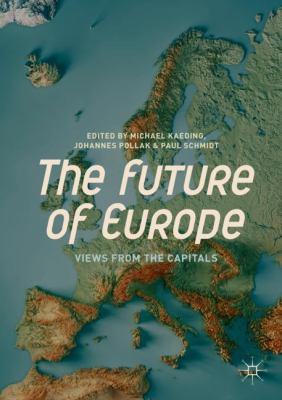 Book Cover : The Future of Europe : views from the capitals
