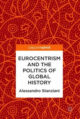 Book Cover : Eurocentrism and the Politics of Global History