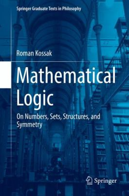 book cover: Mathematical logic : on numbers, sets, structures, and symmetry