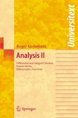 book cover: Analysis : II, Differential and integral calculus, Fourier series, holomorphic functions