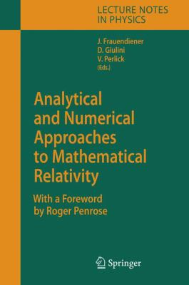 book cover: Analytical and Numerical Approaches to Mathematical Relativity