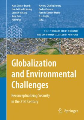 Book Cover : Globalization and Environmental Challenges : reconceptualizing security in the 21st century